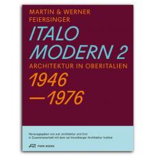 Italomodern 2. Architektur in Oberitalien 1946 – 1976