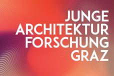 doctoral-school-architecture-tu-graz-und-hda-ige_junge-architekturforschung-graz-_1-870x580.jpg